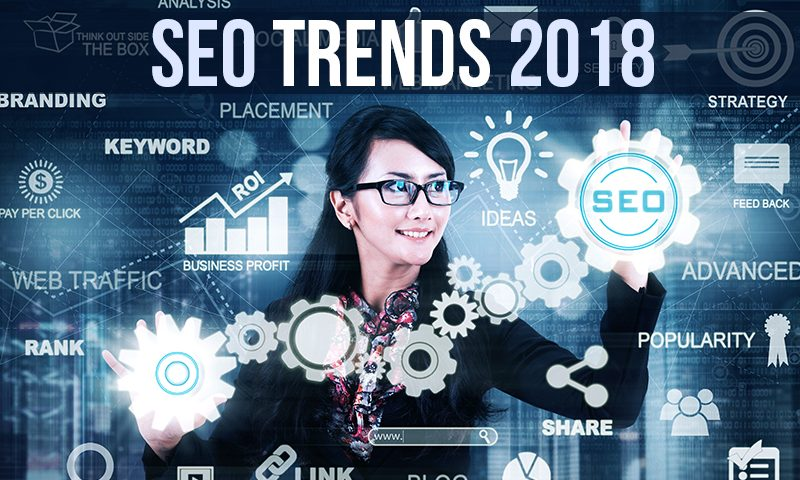 5 SEO trends you can't afford to ignore in 2018