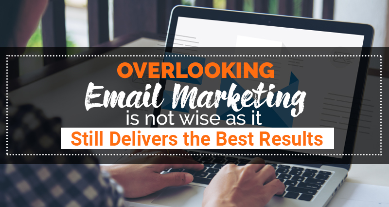 Overlooking Email Marketing