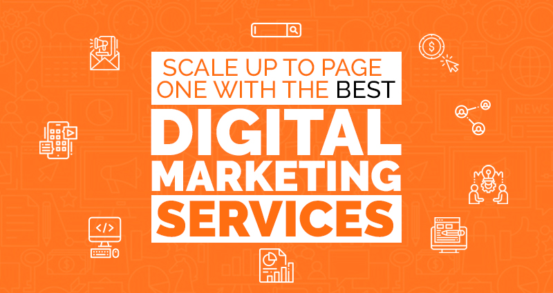 Scale up to Page One With the Best Digital Marketing Services